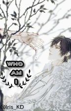 Who Am I ? [Own Creation]  by Iris_KD