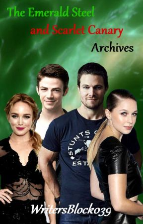 The Emerald Steel and Scarlet Canary Archives by WritersBlock039