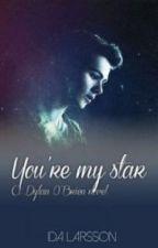 You're My Star (A Swedish Dylan O'Brien Novel) by ida_laarsson