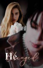He Changed ✔ by AZulaikaOn