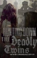 Hunting Down The Deadly Twins by maggie10secrets