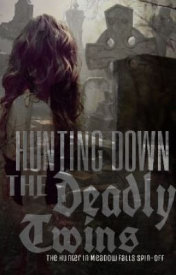 Hunting Down The Deadly Twins