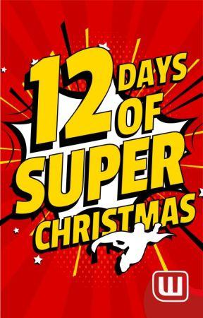 12 Days Of Super Christmas by superhero