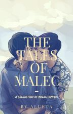THE TALES OF MALEC | A COLLECTION OF MALEC FANFICS by wearemalectrash