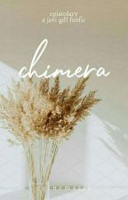 chimera by ccinematic
