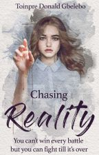 Chasing Reality. by Toinpre