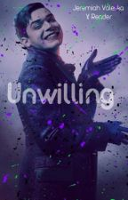 Jeremiah Valeska X Reader: Unwilling |Book 2| ~ The Finale~. *on hold* by zombielover8469