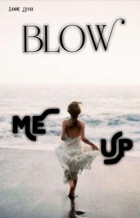 Blow Me Up by SanneLuykx