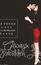 Always, A Forbidden Love Student/Teacher Romance by tumblrmgg