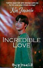 Incredible Love - Na Jaemin by pjrae13