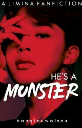 He's A Monster (She's A Monster Short Sequel) [COMPLETED] by bangteuwaiseu