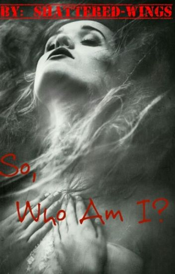 So, Who Am I? (A Mortal instruments Fanfiction)