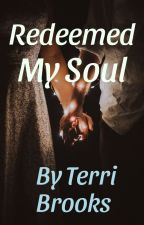 Redeemed My Soul by ter1984