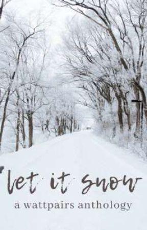 Let it Snow : A WattPairs Anthology by WattPairsMentorship