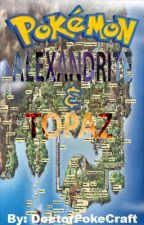 Pokemon: Alexandrite & Topaz by DoctorPokeCraft
