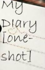 My Diary [One-Shot] by GreenIt