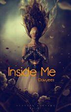 It's Inside Me by Dayveez345