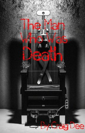 The Man Who Was Death. by CraigDee