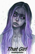 That Girl. (z.m) by IaraakaAlaska