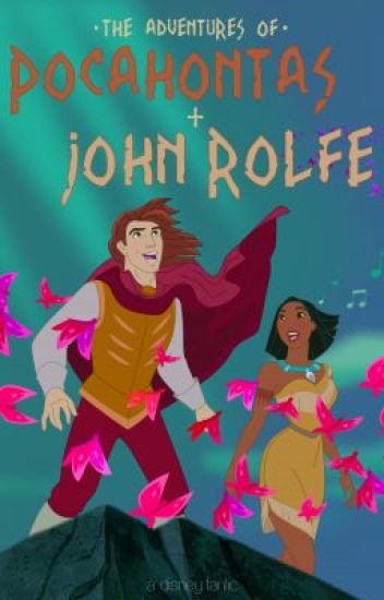 The Adventures Of Pocahontas And John Rolfe Book I