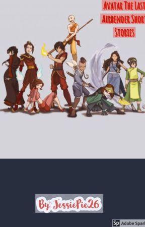 Avatar the Last Airbender Short Stories by JessiePie26