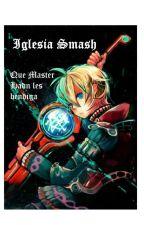 Iglesia Smash   [Crew smxsh-] by s-smxsh_shulk