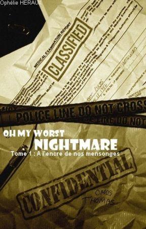 Oh My Worst Nightmare ☆ TOME 1 : À l'encre de nos mensonges by TempsANouveau