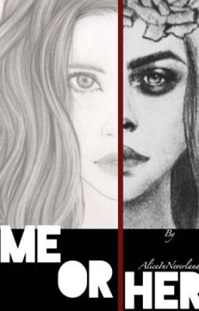 Me or Her  by 1AliceinNeverland1