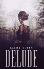 Delude by salmasey