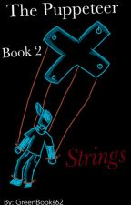 {The Puppeteer} Book 2: Strings by GreenBooks62