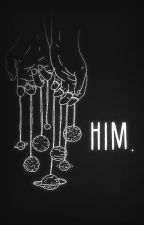 him. by astrxnomer
