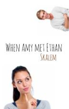 When Amy met Ethan by Skalem