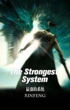 The Strongest System(1-485) by kabita_rai