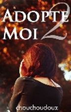 Adopte moi !. Tome 2. by chouchoudoux