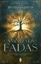 Caminho das Fadas by BrunnaCaneschi
