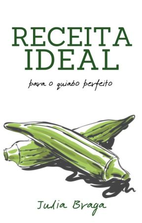 Receita ideal para o quiabo perfeito [CONTO] by JuliaBT