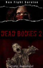 DEAD BODIES 2 by aerang_manunulat