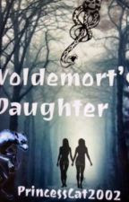 Voldemort's daughter  by PrincessCat2002