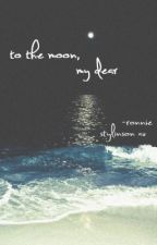 to the moon, my dear by ceruleanlou