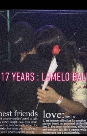 17 years ♡ ; LaMelo Ball  by fvckingmelo