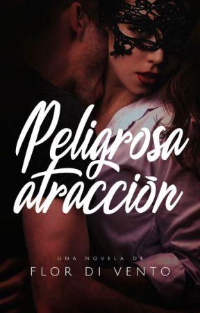 Peligrosa Atracción © by Flordivento