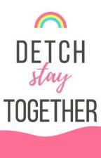 Detch stay together by JadeAMERICA