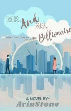 Mr. And Ms. billionaire by ArinStone