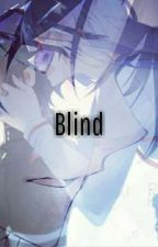Blind (A Ichinose Guren Love Story) by Ashe_Hime