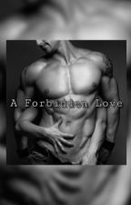 A Forbidden Love (Book 1) by lovestone_