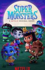 Super Monsters •One Shots• by cartoonluvs