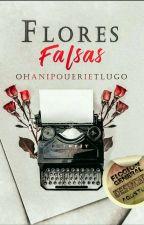 Flores Falsas by OhaniPouerietLugo