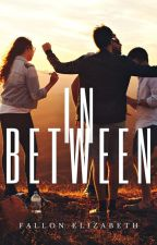 In Between by BornToWrite47