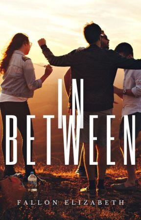 In Between by BornToWrite47