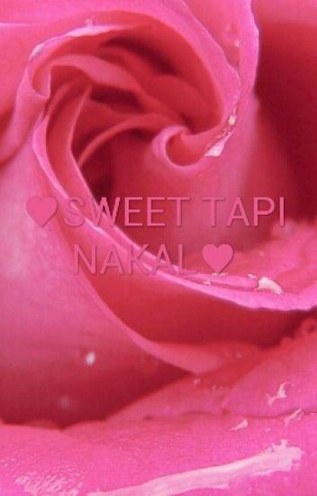 ♥SWEET TAPI NAKAL♥